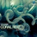 Aquareef - Coral Reef (Blend Remix)