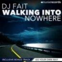 DJ Fait - Walking Into Nowhere (Original Mix Extended)