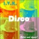 I.V.K. - Summer! Disco!
