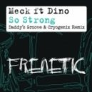 Meck feat. Dino - So Strong (Daddy's Groove & Cryogenix Remix)