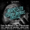 Denis The Menace, Syke'n'sugarstarr - World In Your Hands (Alexey Romeo Remix)
