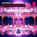 Skober - Exciting Radio (Original Mix)