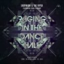 Endymion & The Viper Ft. Feral Is Kinky - Raging In The Dancehall (Coone Remix)