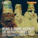 Andre Vicenzzo & Mijail - Que Querra (Coqui Selection Remix)