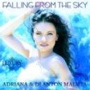 Adriana & DJ Anton Maluta - Falling From The Sky