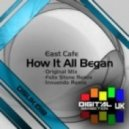East Cafe - How it All Began (Original Mix)