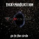 Vickyproduction - Go To The Circle (Original Mix)