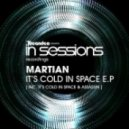 Martian - It's Cold In Space (Original Mix)
