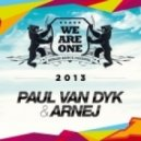 Paul van Dyk, Arnej - We Are One 2013 (Extended Mix)