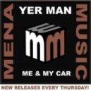 Yer Man - Me & My Car (Original Mix)