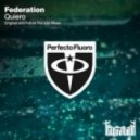 Federation - Quiero (Future Disciple Radio Edit)