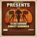 Stan Crown - Sweet Summer (Original Mix)