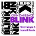 John Dahlback  - Blink (Steve Newman & Luka Trim Remix)