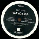 Eric Sneo - Wavox (Original Mix)