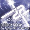 Dereck Recay - Cry To The Sky (Mark Arbor Remix)