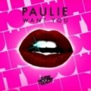 P A U L I E - Want You (Dub Mix)