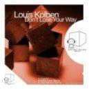 Louis Kolben - Don't Lose Your Way (One Opinion Remix)