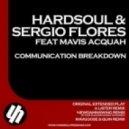 Hardsoul, Sergio Flores, Mavis Acquah - Communication Breakdown (Mavgoose, Quin Remix)