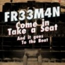 Fr33m4n - Come in Take a Seat
