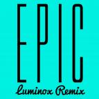 Sandro Silva & Quintino - Epic (Luminox Remix)