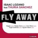 Isaac Lozano, Thuria Sanchez - Fly Away (feat. Thuria Sanchez) (Original Mix)
