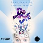 Flux Pavilion  - Do Or Die (feat. Childish Gambino - FuntCase Remix)