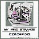 Colombo - My Mind Stranger (Original Mix)