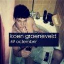 Koen Groeneveld - 69 Octember (Original Mix)
