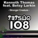 Kenneth Thomas feat. Betsy Larкin - Stronger Creature (Dirty Freqs Vox Remix)