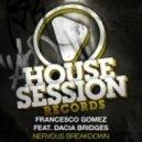 Francesco Gomez - Nervous Breakdown Feat. Dacia Bridges  (Lissat & Voltaxx Remix)