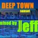 Dj Jeff - The deep town (sunset) (mix)