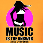 Danny Tenaglia  - Music Is The Answer (Mike D.Bootleg)