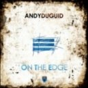 Andy Duguid - On the Edge (Club Mix)