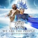 Empire Of The Sun - We Are The People (Nopopstar Remix)
