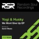 Yogi & Husky - I Won't Give Up (Original Mix)