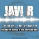 Javi R - Take My Away (Toy Quantize Remix)