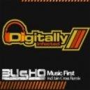 Busho - Music First (Original Mix)