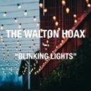 The Walton Hoax - Blinking Lights (Original mix)