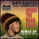 Dirty Dubsters  - When The Rd Calls (feat Turbulencet - T Kay d n b remix)