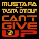 Mustafa Feat. Tasita D'mour - Can't Give Up (Soulfreakers Mix)