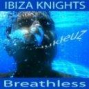 Ibiza Knights - Breathless (Melodia Remix)