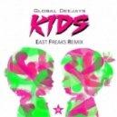 Global Deejays - Kids (East Freaks Bootleg)