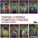 Foster The People - Pumped Up Kicks  (Kilohertz Remix)