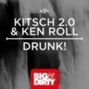 Kitsch 2.0, Ken Roll - Drunk! (Original Mix)
