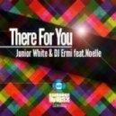 Junior White, Dj Ermi, Noelle Barbera - There For You (Latest Craze Vocal Mix)