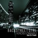 KROS & OMAR J feat DR FEELX - Backstreet Girl (original Deep)