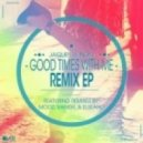 Jaques Le Noir - Good Times With Me (Vanish Remix)