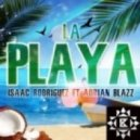 Isaac Rodriguez feat. Adrian Blazz - La Playa (Original Mix)