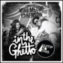 Benson, Mike Metro - In The Ghetto (Motez Remix)