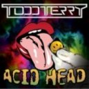 Todd Terry - Acid Head (Tee's InHouse Mix)